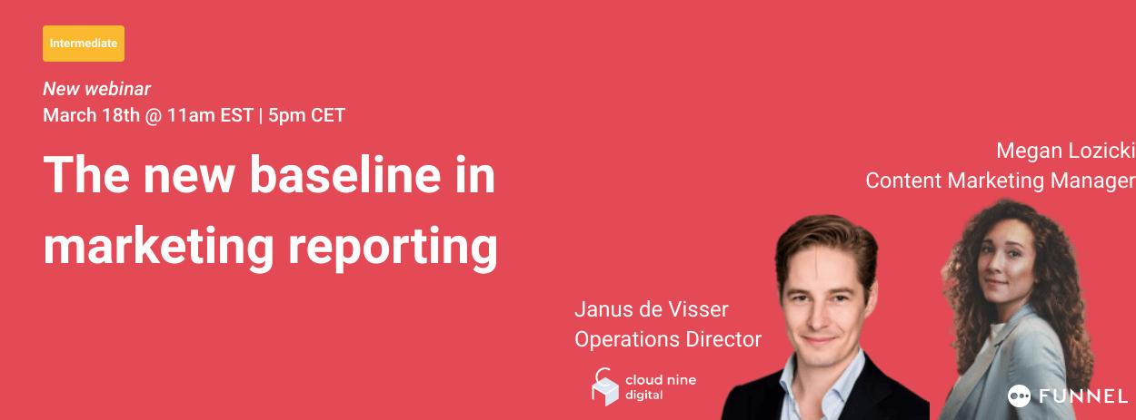 The new baseline in marketing reporting webinar
